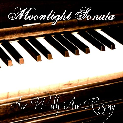 Play & Download Piano Sonata No. 14 in C-Sharp Minor, Op. 27, No. 2: Moonlight Sonata by Air With Air Rising | Napster