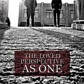 The Loved Perspective by As One