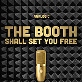 The Booth Shall Set You Free by Various Artists