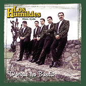 Play & Download Porque No Basta by Los Humildes | Napster