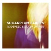 Godspeed & Silver Linings by Sugarplum Fairies