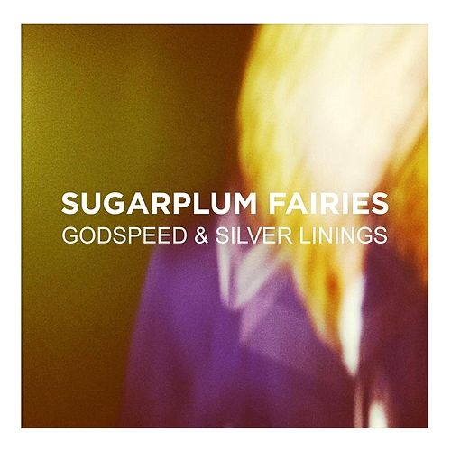 Play & Download Godspeed & Silver Linings by Sugarplum Fairies | Napster