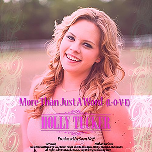 Play & Download More Than Just a Word (L-O-V-E) by Holly Tucker | Napster