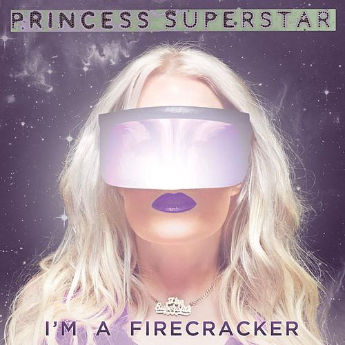 Play & Download I'm a Firecracker by Princess Superstar | Napster