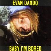 Baby I'm Bored by Evan Dando