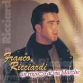 Play & Download Un ragazzo di Via Marche by Franco Ricciardi | Napster