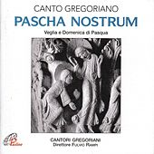 Play & Download Pascha nostrum (Canto gregoriano) by Fulvio Rampi Cantori Gregoriani | Napster