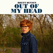 Out Of My Head by Brett Dennen