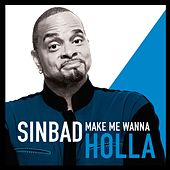Play & Download Make Me Wanna Holla by Sinbad | Napster