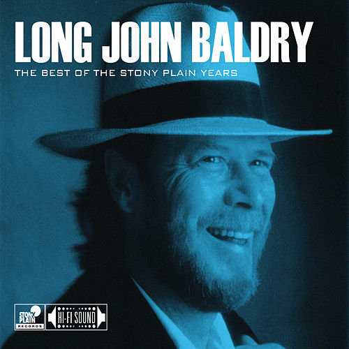 Play & Download The Best Of The Stony Plain Years by Long John Baldry | Napster