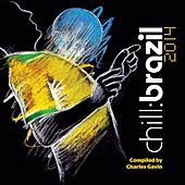 Chill Brazil 2014 by Various Artists