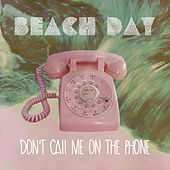 Play & Download Don't Call Me by Beach Day | Napster