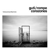 Play & Download Rompecorazones by Guti | Napster