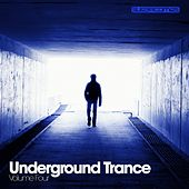 Play & Download Underground Trance Volume Four - EP by Various Artists | Napster