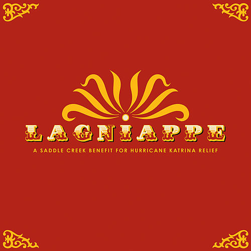 Play & Download Lagniappe: A Saddle Creek Benefit For Hurricane Katrina Relief by Various Artists | Napster
