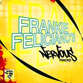 Play & Download Frankie Feliciano's Nervous Tracks by Frankie Feliciano | Napster