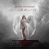 Play & Download Feather and Skull by Adrian von Ziegler | Napster