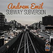 Play & Download Subway Subversion by Andrew Emil | Napster