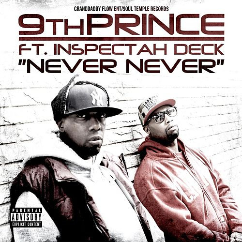 Play & Download Never Never (feat.  Inspectah Deck) by 9th Prince | Napster