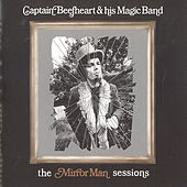 Play & Download Mirror Man by Captain Beefheart | Napster