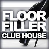 Play & Download Floorfiller Club House - EP by Various Artists | Napster
