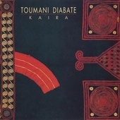 Play & Download Kaira by Toumani Diabaté | Napster