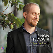Play & Download Tender Earth: Australian Music for Piano by Simon Tedeschi | Napster