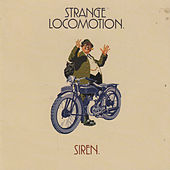 Play & Download Strange Locomotion by Siren | Napster