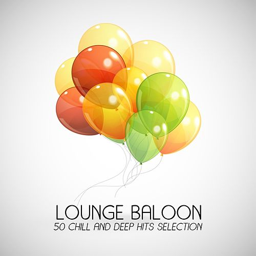 Lounge Baloon (50 Chill and Deep Hits Selection) by Various Artists