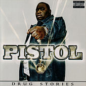 Drug Stories by Pistol