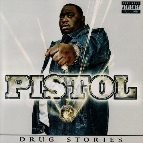 Drug Stories by Pistol
