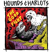 Play & Download The Good Fight by The Hounds | Napster