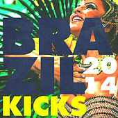 Play & Download Brazil Kicks 2014 by Various Artists | Napster
