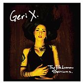 The Bedroom Sessions by Geri X