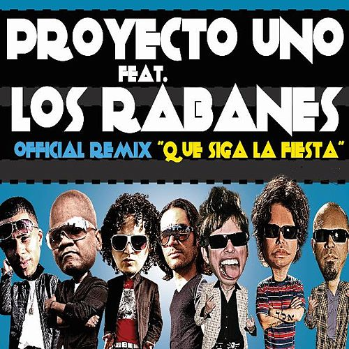 Play & Download Que Siga La Fiesta ( Official Remix) [feat. Los Rabanes] by Proyecto Uno | Napster