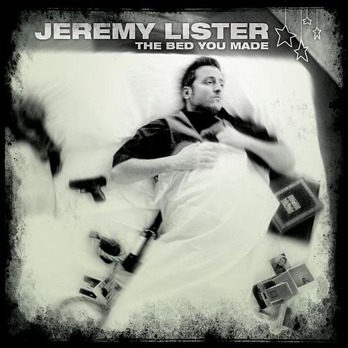Play & Download The Bed You Made by Jeremy Lister | Napster