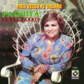 Tres Veces Te Engañe by Paquita La Del Barrio