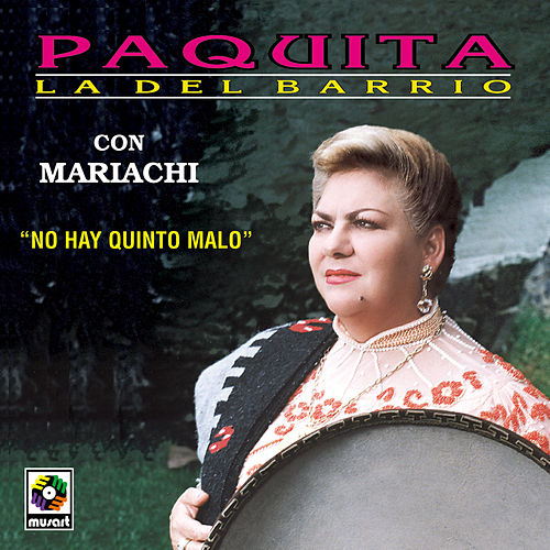 Play & Download Paquita La Del Barrio Con Mariachi by Paquita La Del Barrio | Napster