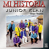 Play & Download Junior Klan - Mi Historia by Junior Klan | Napster