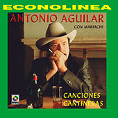 Play & Download Canciones Cantineras by Antonio Aguilar | Napster
