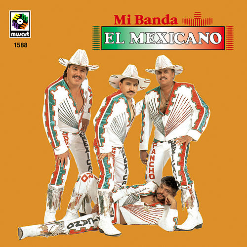 Play & Download Mi Banda El Mexicano by Mi Banda El Mexicano | Napster