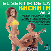Play & Download El Sentir De La Bachata Vol. 3 by El Sentir De La Bachata | Napster