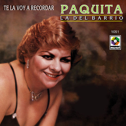 Play & Download Te Voy A Recordar by Paquita La Del Barrio | Napster