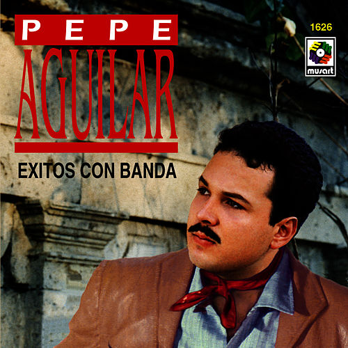 Play & Download Exitos Con Banda - Pepe Aguilar by Pepe Aguilar | Napster