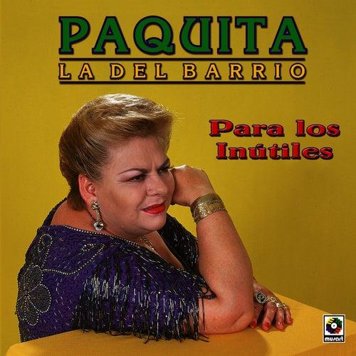 Para Los Inutiles by Paquita La Del Barrio