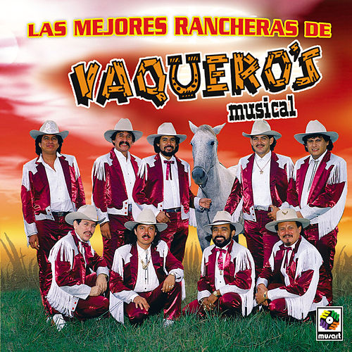 Play & Download Las Mejores Rancheras by Vaqueros Musical | Napster