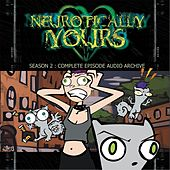 Play & Download Neurotically Yours Season 2: Complete Episode Audio Archive by Foamy The Squirrel | Napster