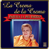 La Crema De La Crema - Paquita La Del Barrio by Paquita La Del Barrio