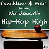 Hip-Hop High (feat. Wordsworth) by Punchline