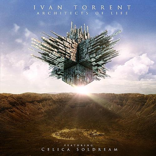 Play & Download Architects of Life (feat. Celica Soldream) by Ivan Torrent | Napster